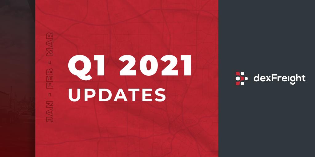 dexFreight First Quarter Report 2021